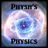 Physh's Physics