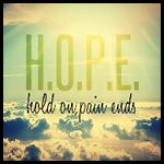 HOPE Hold On, Pain Ends