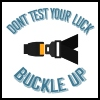 Don't Test Your Luck, Buckle up